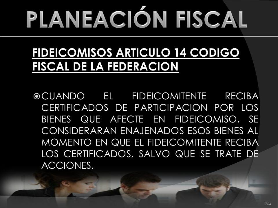 PLANEACIÓN FISCAL FIDEICOMISOS ARTICULO 14 CODIGO FISCAL DE LA FEDERACION.