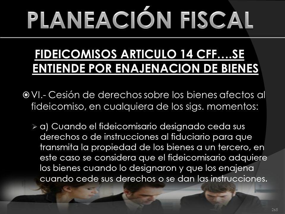 FIDEICOMISOS ARTICULO 14 CFF….SE ENTIENDE POR ENAJENACION DE BIENES