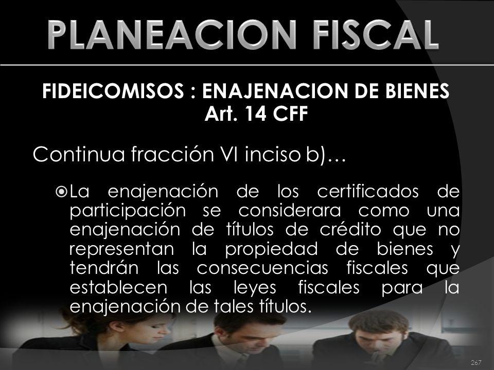 FIDEICOMISOS : ENAJENACION DE BIENES Art. 14 CFF