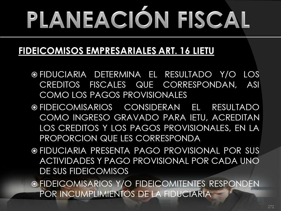 PLANEACIÓN FISCAL FIDEICOMISOS EMPRESARIALES ART. 16 LIETU