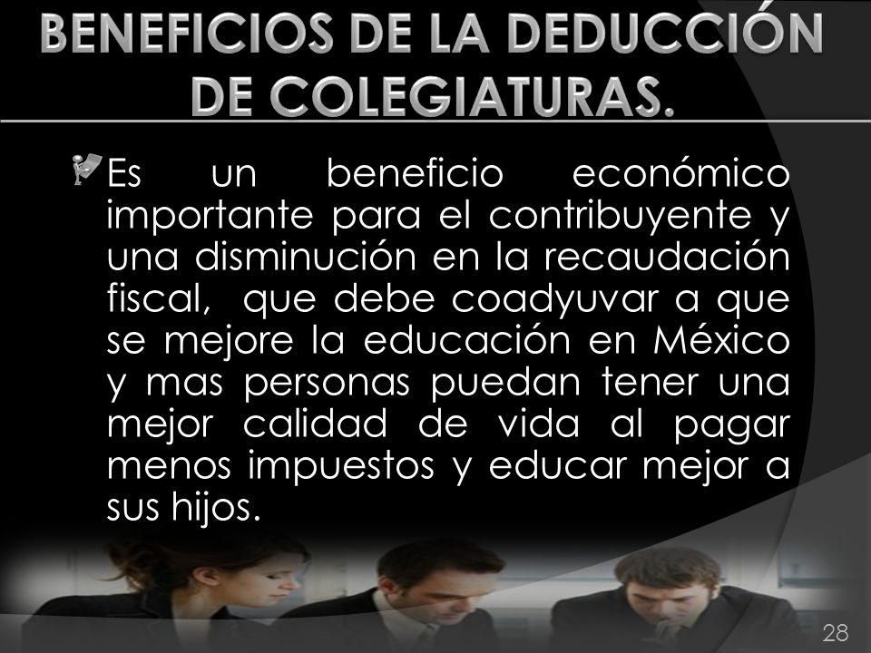 BENEFICIOS DE LA DEDUCCIÓN DE COLEGIATURAS.