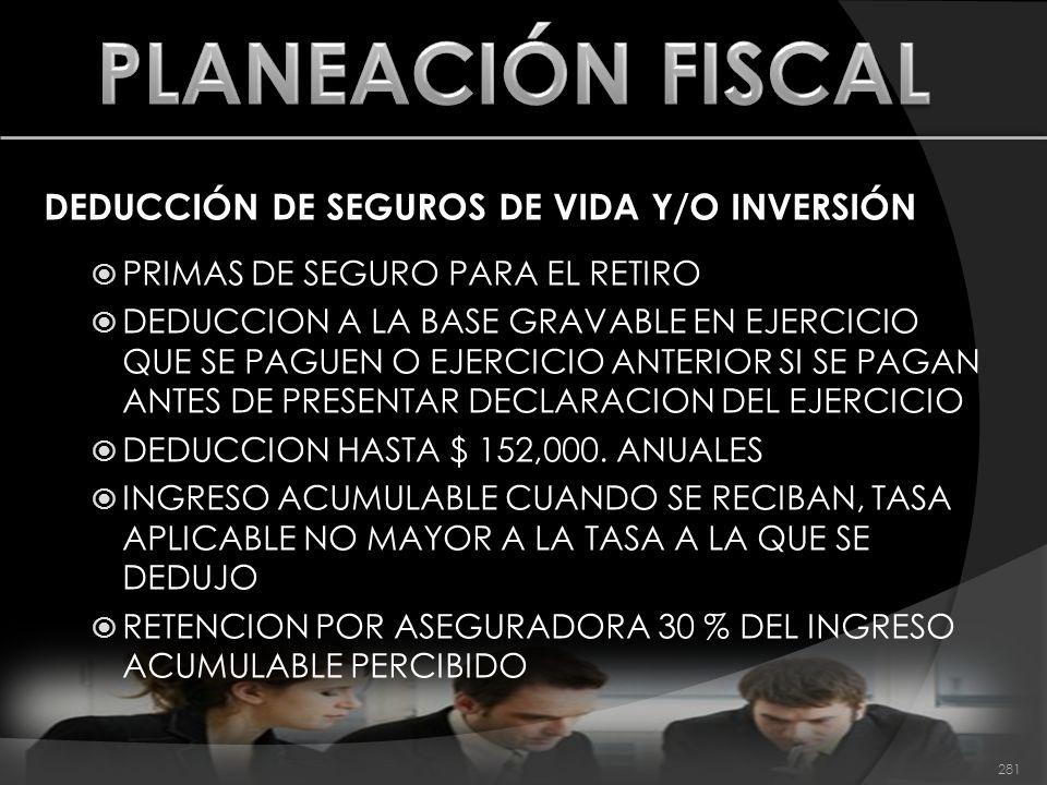 PLANEACIÓN FISCAL DEDUCCIÓN DE SEGUROS DE VIDA Y/O INVERSIÓN