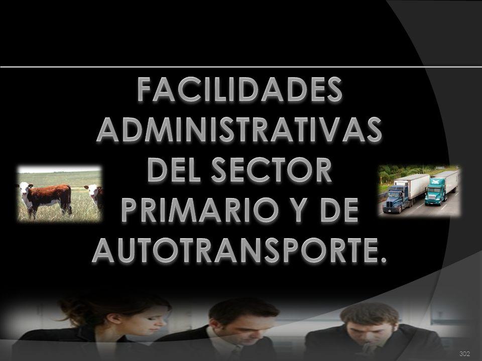 FACILIDADES ADMINISTRATIVAS DEL SECTOR PRIMARIO Y DE AUTOTRANSPORTE.