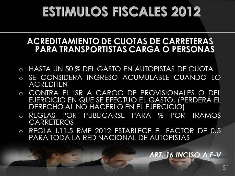 ESTIMULOS FISCALES 2012 ACREDITAMIENTO DE CUOTAS DE CARRETERAS PARA TRANSPORTISTAS CARGA O PERSONAS.