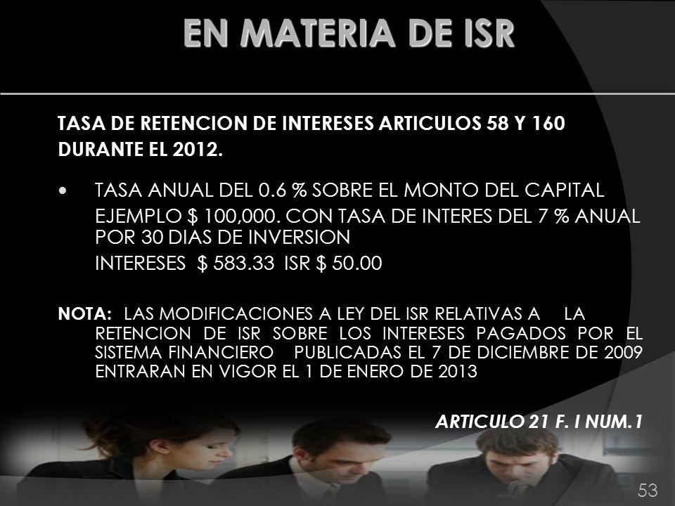 EN MATERIA DE ISR TASA DE RETENCION DE INTERESES ARTICULOS 58 Y 160