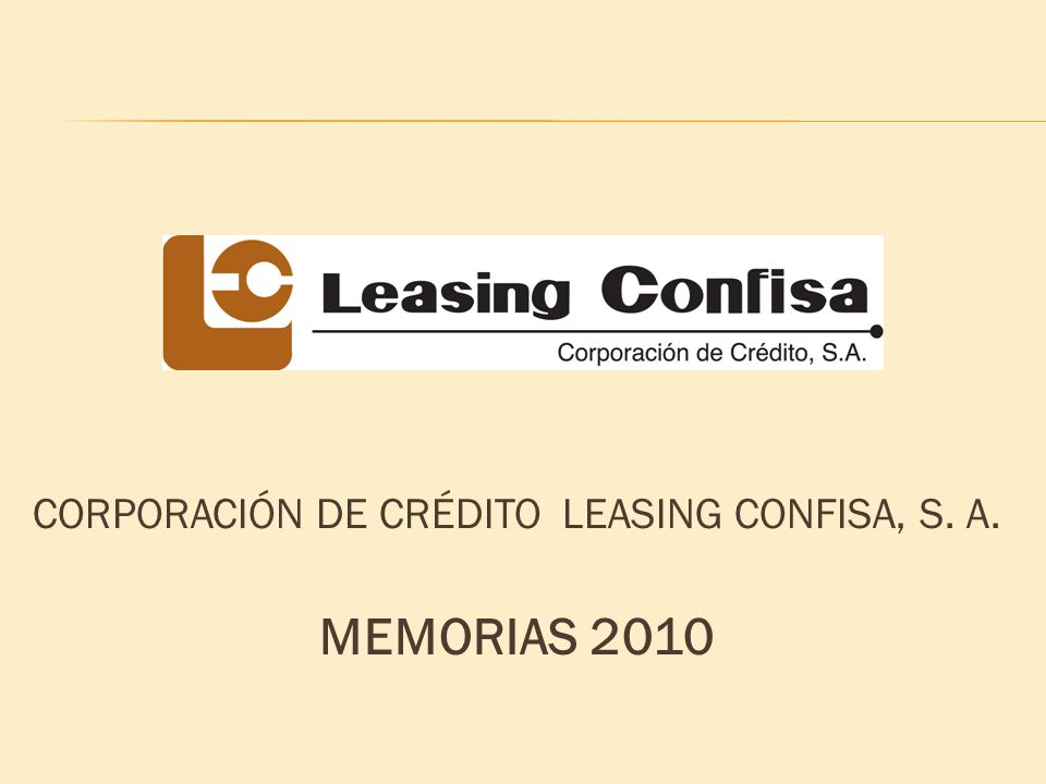 CORPORACIÓN DE CRÉDITO LEASING CONFISA, S. A.