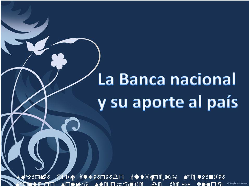 La Banca nacional y su aporte al país