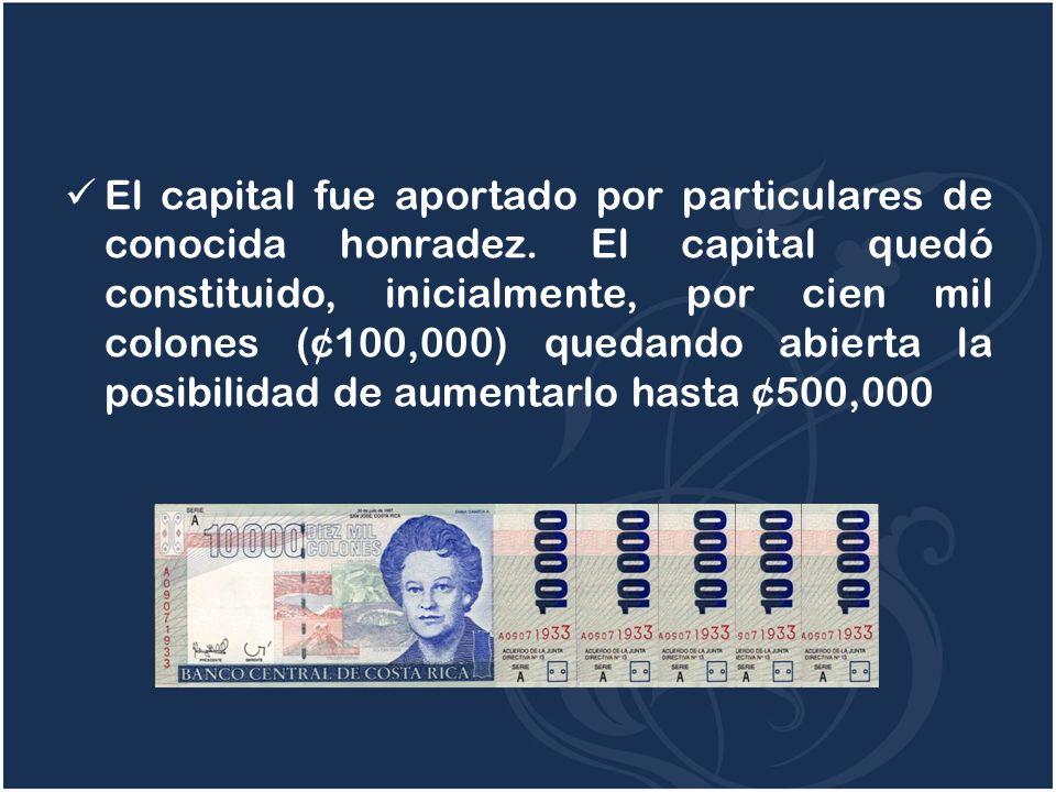 El capital fue aportado por particulares de conocida honradez