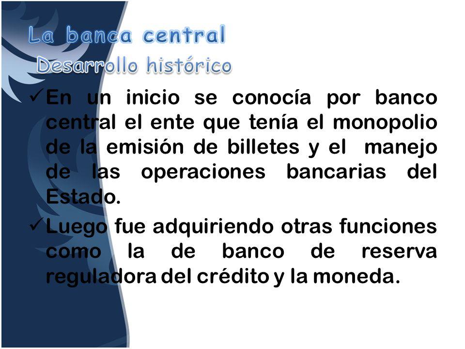 La banca central Desarrollo histórico.