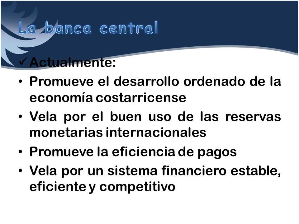 La banca central Actualmente: