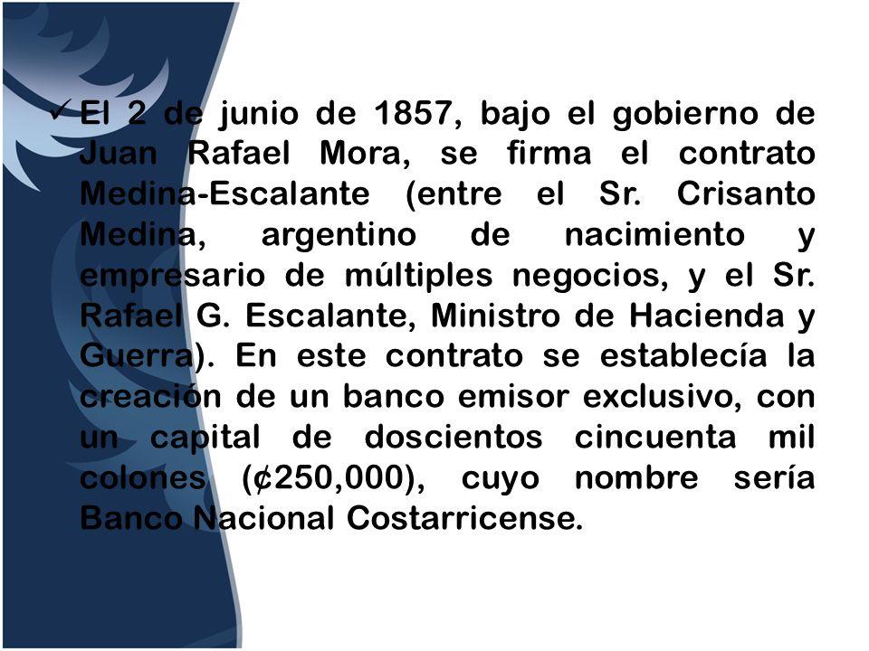 El 2 de junio de 1857, bajo el gobierno de Juan Rafael Mora, se firma el contrato Medina-Escalante (entre el Sr.