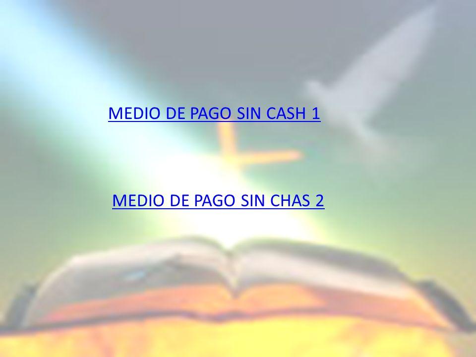 MEDIO DE PAGO SIN CASH 1 MEDIO DE PAGO SIN CHAS 2