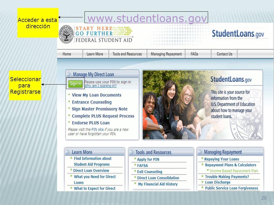 www.studentloans.gov Acceder a esta dirección Seleccionar para