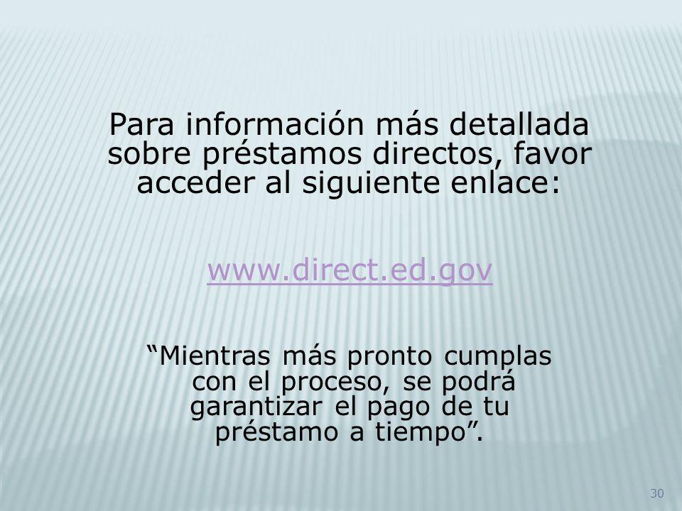 Para información más detallada sobre préstamos directos, favor acceder al siguiente enlace: