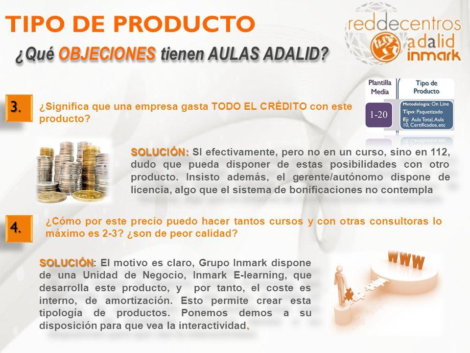 TIPO DE PRODUCTO ¿Qué OBJECIONES tienen AULAS ADALID 3. 4.
