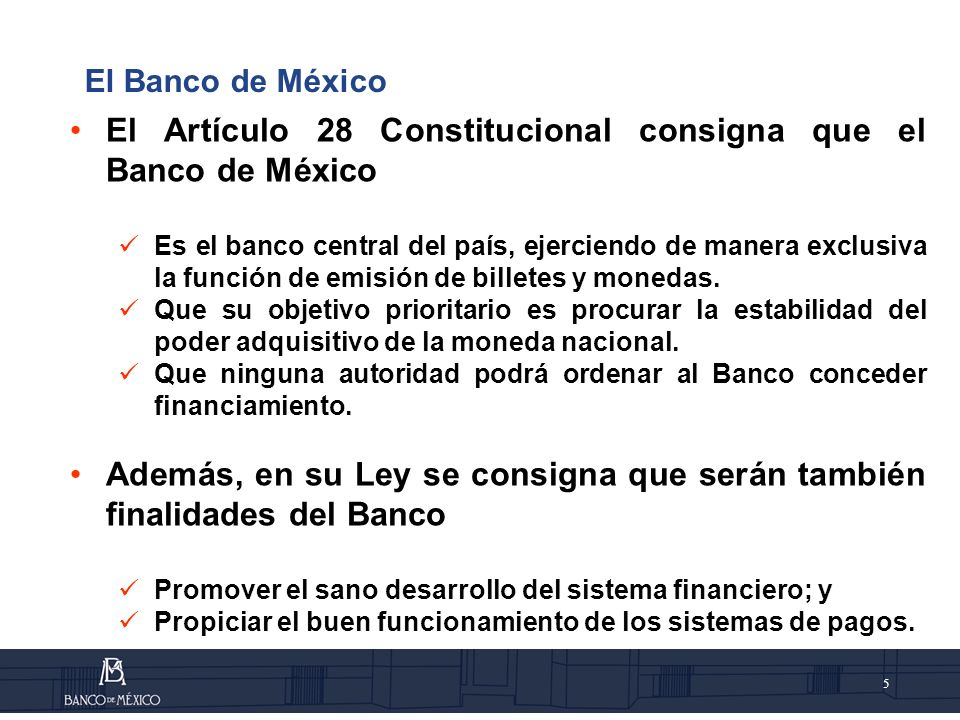 El Artículo 28 Constitucional consigna que el Banco de México