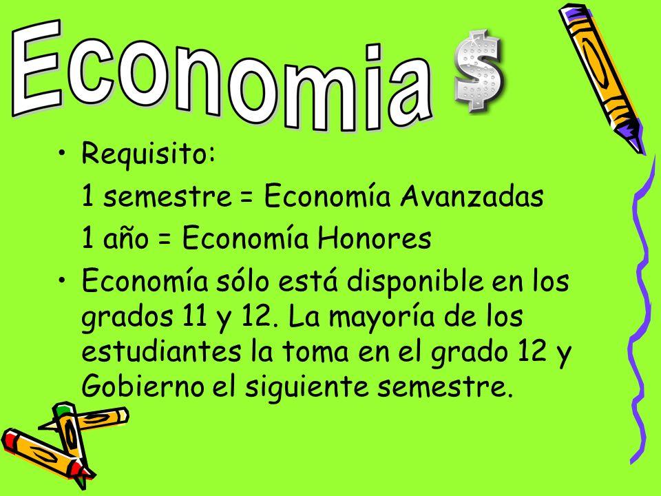 Requisito: 1 semestre = Economía Avanzadas. 1 año = Economía Honores.