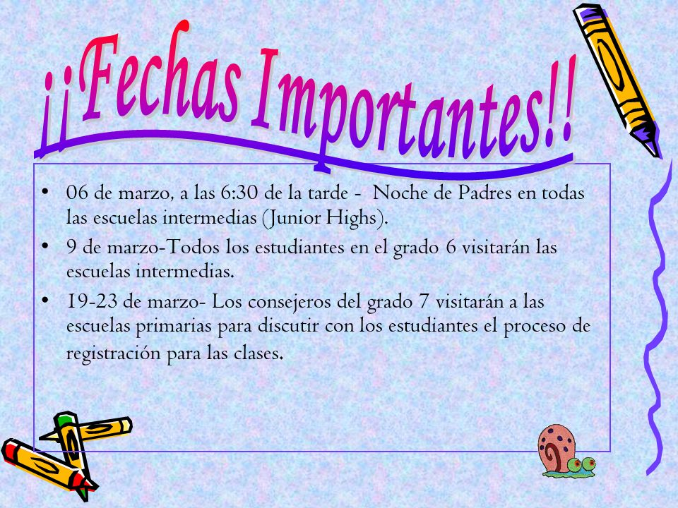 ¡¡Fechas Importantes!! 06 de marzo, a las 6:30 de la tarde - Noche de Padres en todas las escuelas intermedias (Junior Highs).