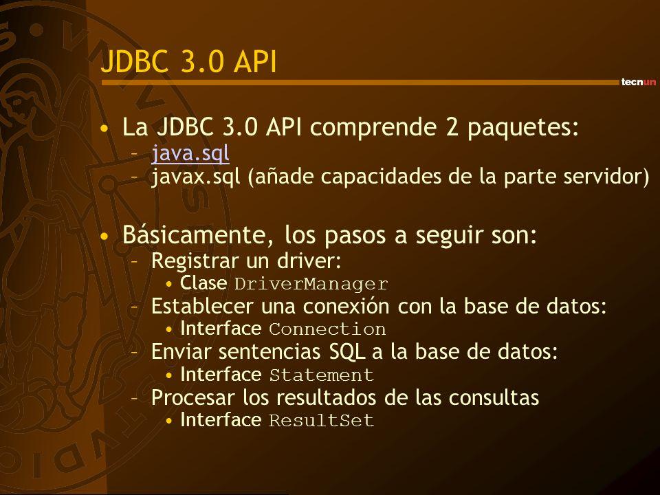 JDBC 3.0 API La JDBC 3.0 API comprende 2 paquetes: