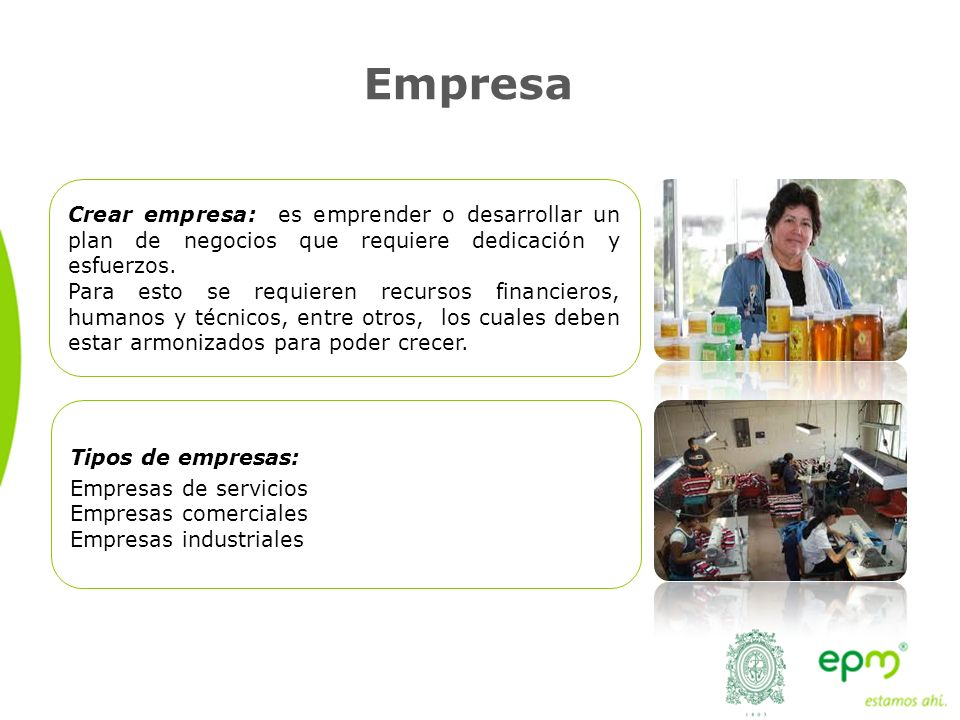Empresa Crear empresa: es emprender o desarrollar un plan de negocios que requiere dedicación y esfuerzos.