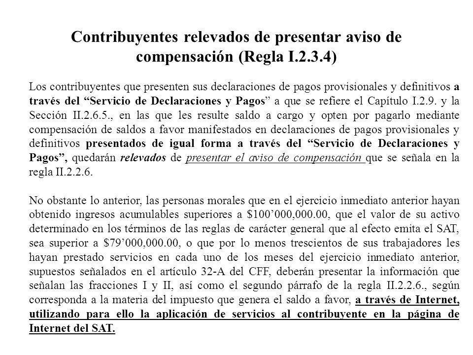 Contribuyentes relevados de presentar aviso de compensación (Regla I.2.3.4)
