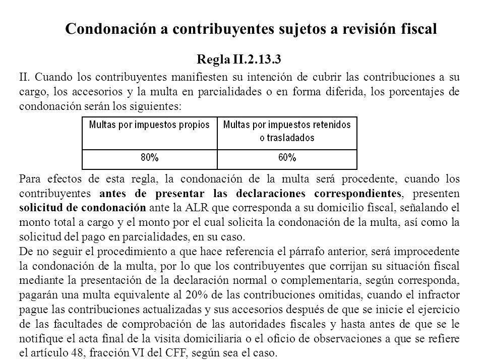 Condonación a contribuyentes sujetos a revisión fiscal