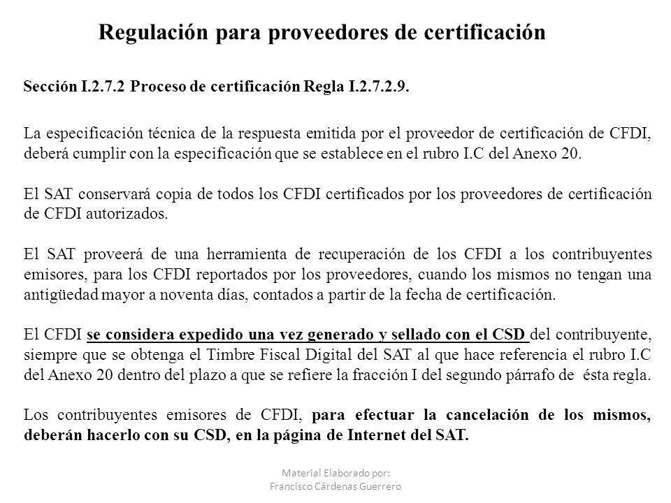 Sección I.2.7.2 Proceso de certificación Regla I.2.7.2.9.