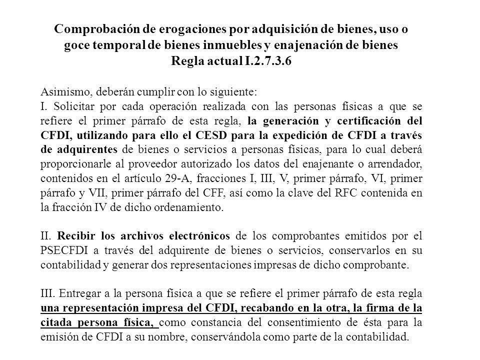 Comprobación de erogaciones por adquisición de bienes, uso o goce temporal de bienes inmuebles y enajenación de bienes