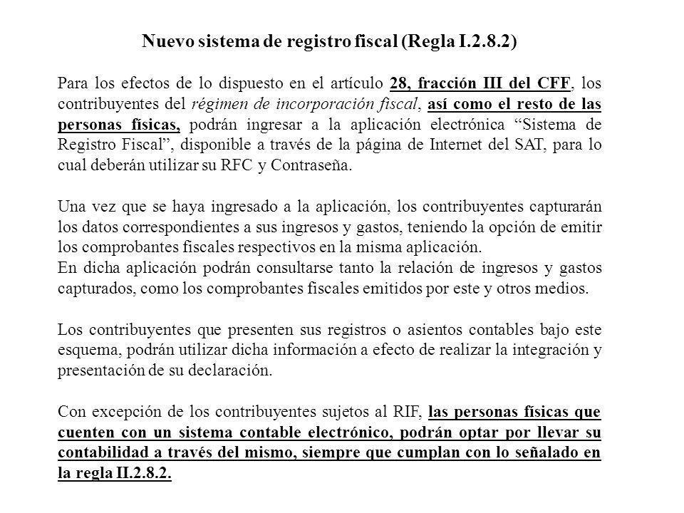 Nuevo sistema de registro fiscal (Regla I.2.8.2)