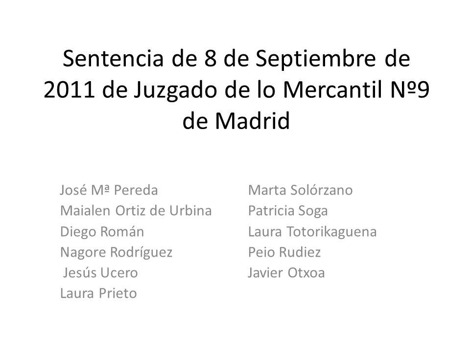 Sentencia de 8 de Septiembre de 2011 de Juzgado de lo Mercantil Nº9 de Madrid
