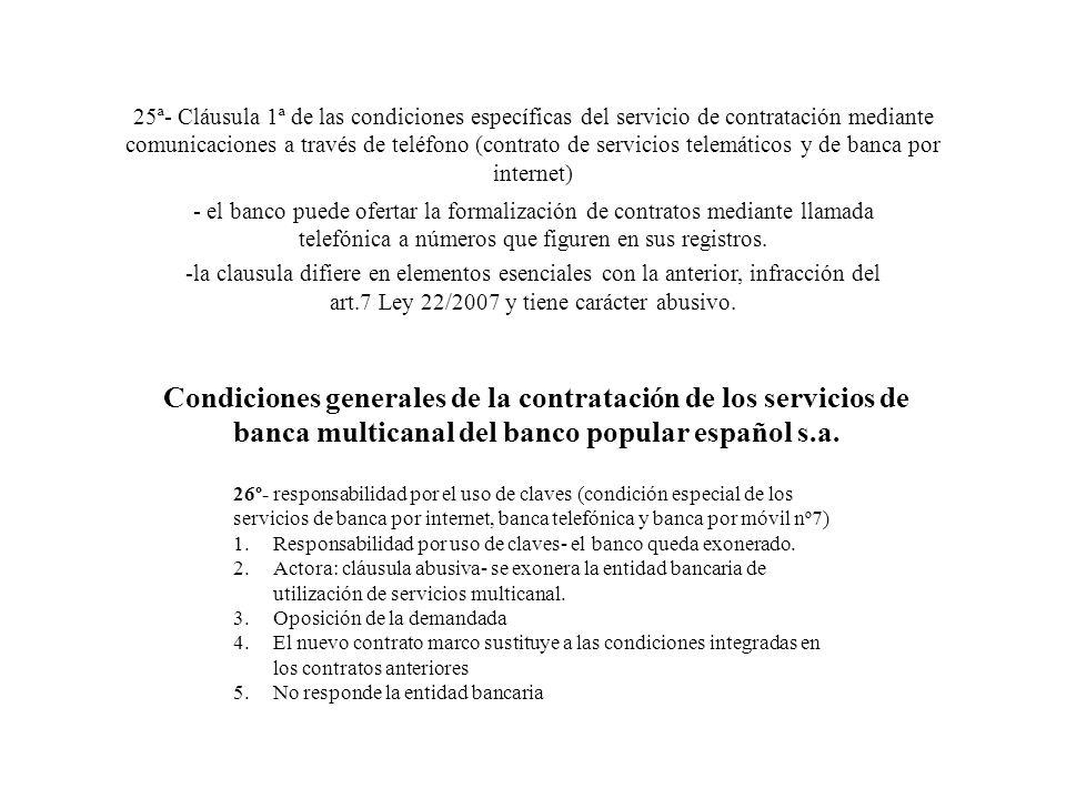 25ª- Cláusula 1ª de las condiciones específicas del servicio de contratación mediante comunicaciones a través de teléfono (contrato de servicios telemáticos y de banca por internet)