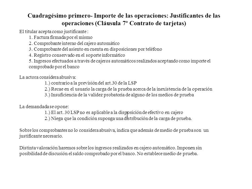 Cuadragésimo primero- Importe de las operaciones: Justificantes de las operaciones (Cláusula 7º Contrato de tarjetas)