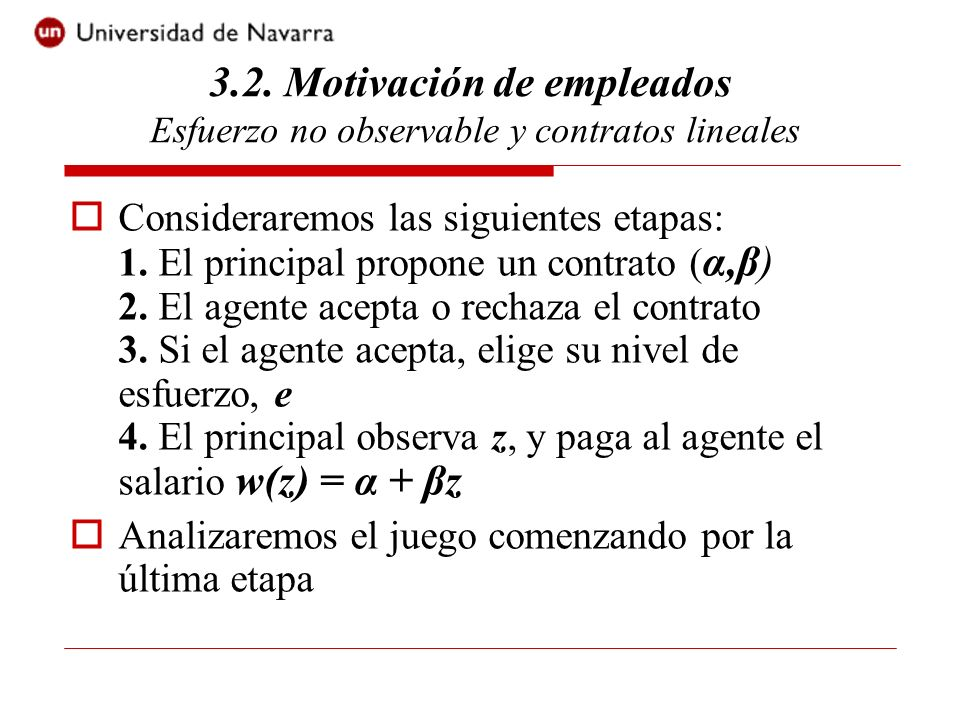 3.2. Motivación de empleados Esfuerzo no observable y contratos lineales