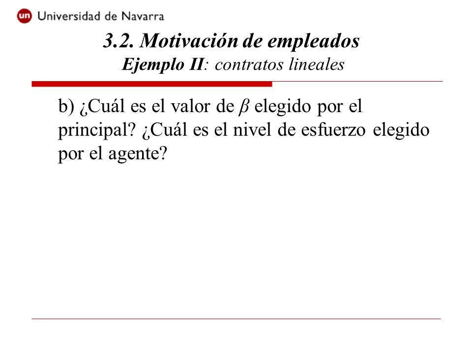 3.2. Motivación de empleados Ejemplo II: contratos lineales