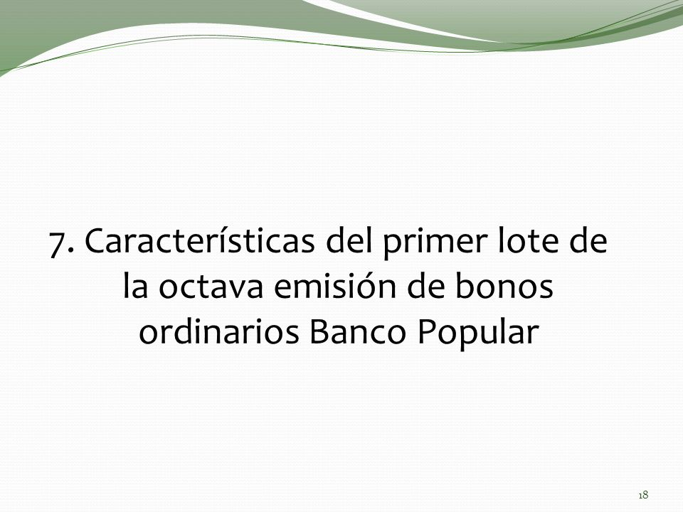 7. Características del primer lote de la octava emisión de bonos ordinarios Banco Popular