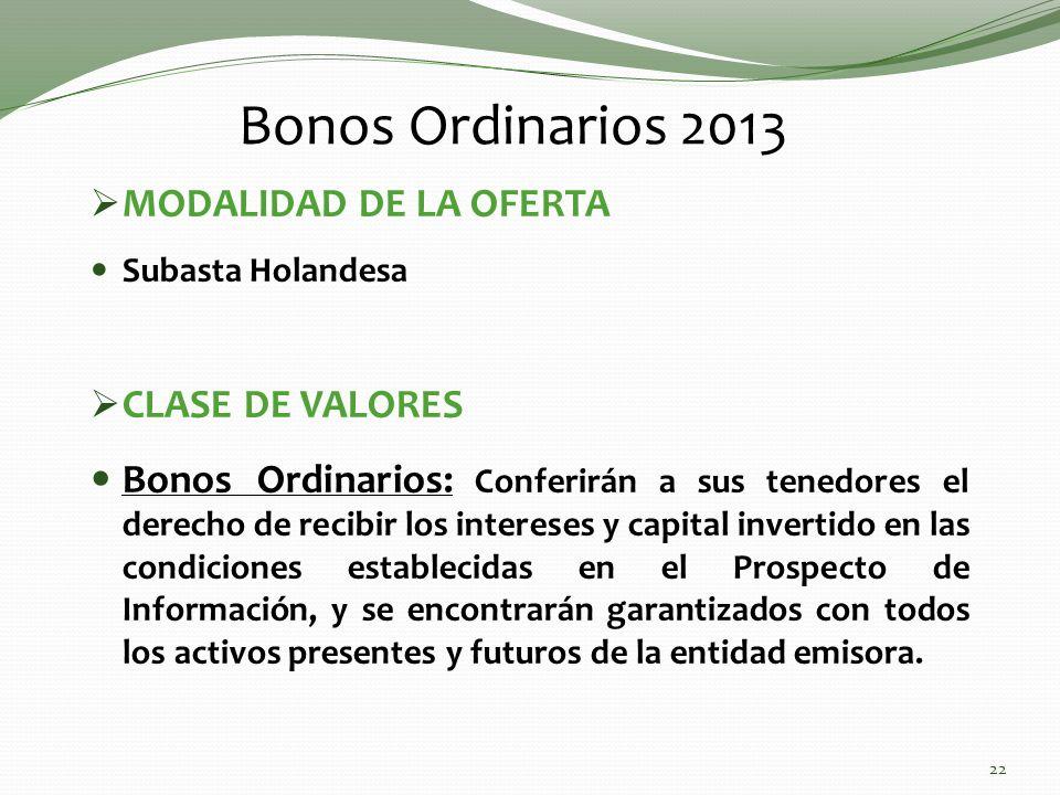 Bonos Ordinarios 2013 MODALIDAD DE LA OFERTA CLASE DE VALORES