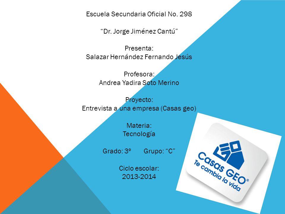 Escuela Secundaria Oficial No. 298 Dr. Jorge Jiménez Cantú Presenta: