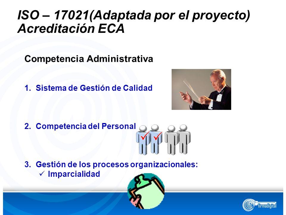 ISO – 17021(Adaptada por el proyecto) Acreditación ECA