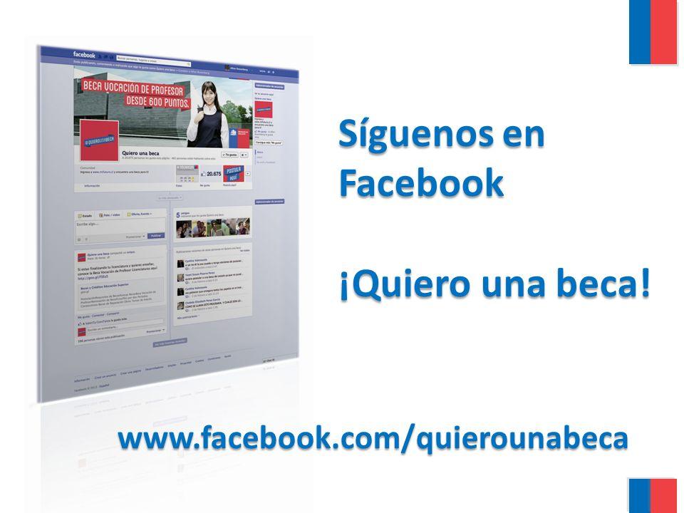 Síguenos en Facebook ¡Quiero una beca! www.facebook.com/quierounabeca