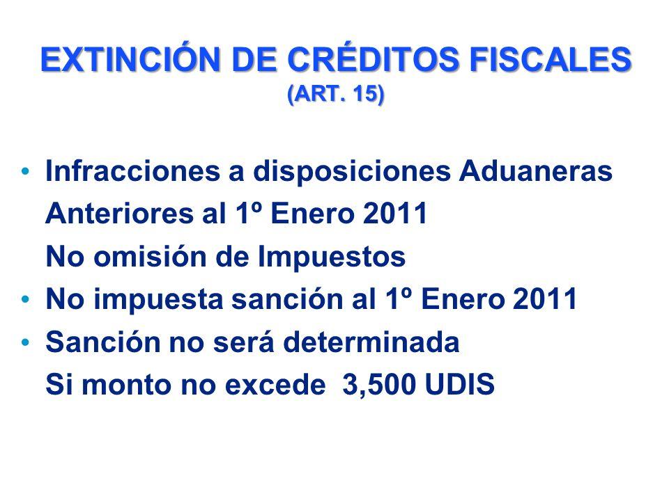 EXTINCIÓN DE CRÉDITOS FISCALES (ART. 15)