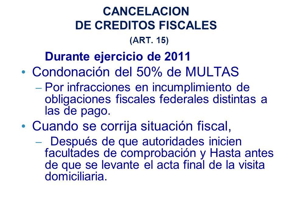 CANCELACION DE CREDITOS FISCALES (ART. 15)
