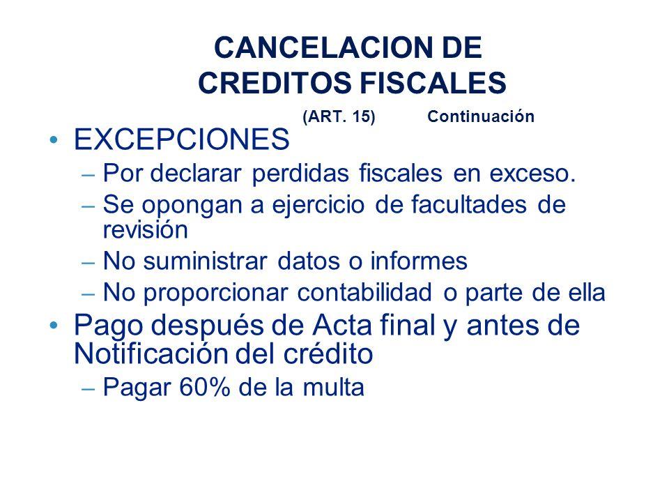 CANCELACION DE CREDITOS FISCALES (ART. 15) Continuación
