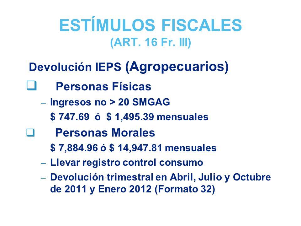 ESTÍMULOS FISCALES (ART. 16 Fr. III)