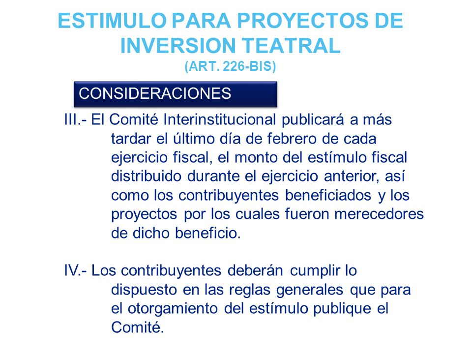 ESTIMULO PARA PROYECTOS DE INVERSION TEATRAL (ART. 226-BIS)