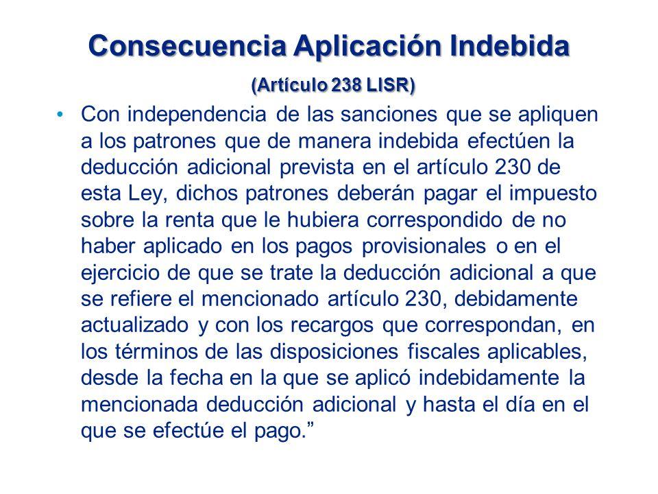 Consecuencia Aplicación Indebida (Artículo 238 LISR)