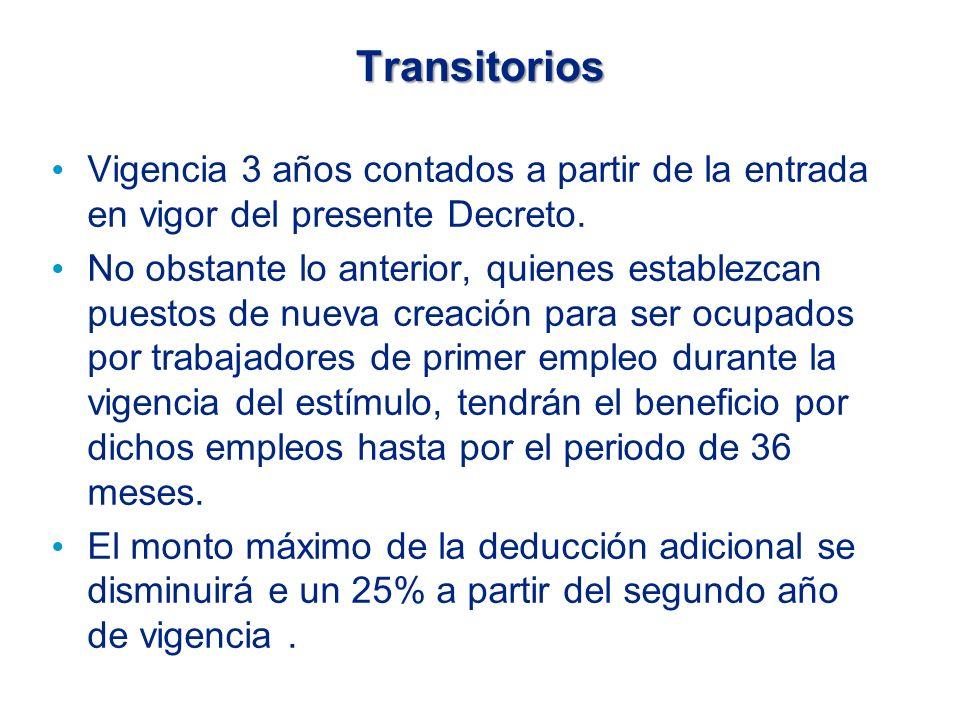 Transitorios Vigencia 3 años contados a partir de la entrada en vigor del presente Decreto.