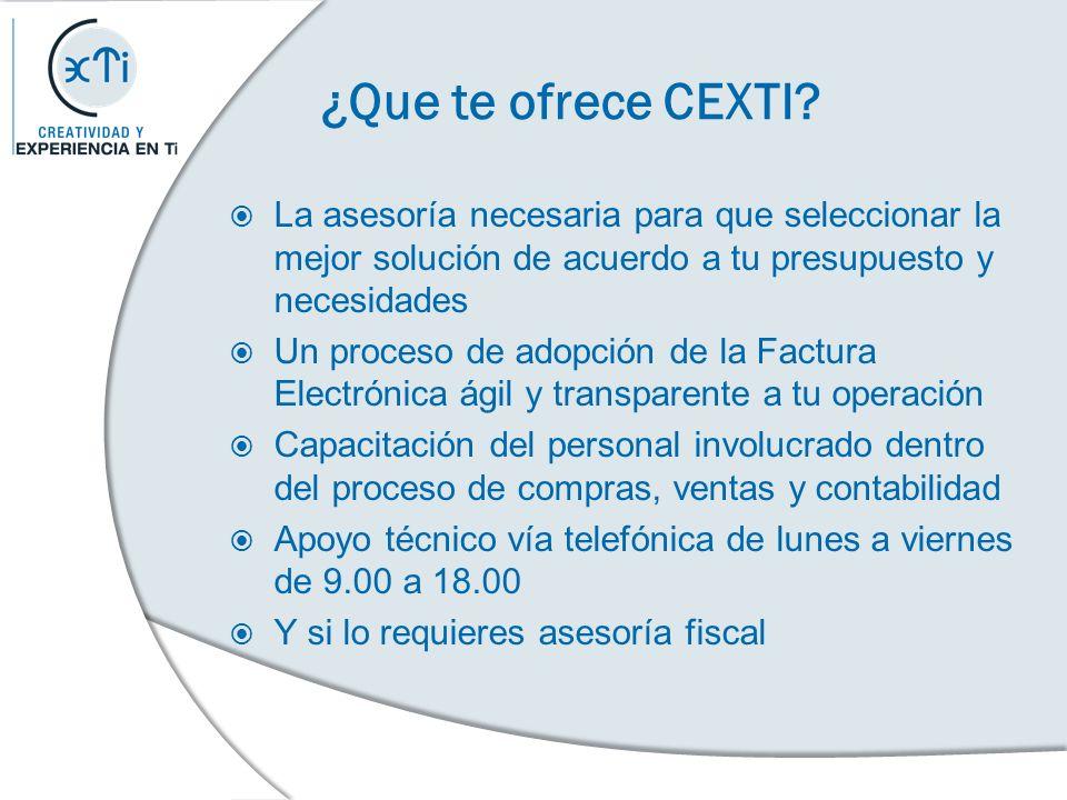¿Que te ofrece CEXTI La asesoría necesaria para que seleccionar la mejor solución de acuerdo a tu presupuesto y necesidades.