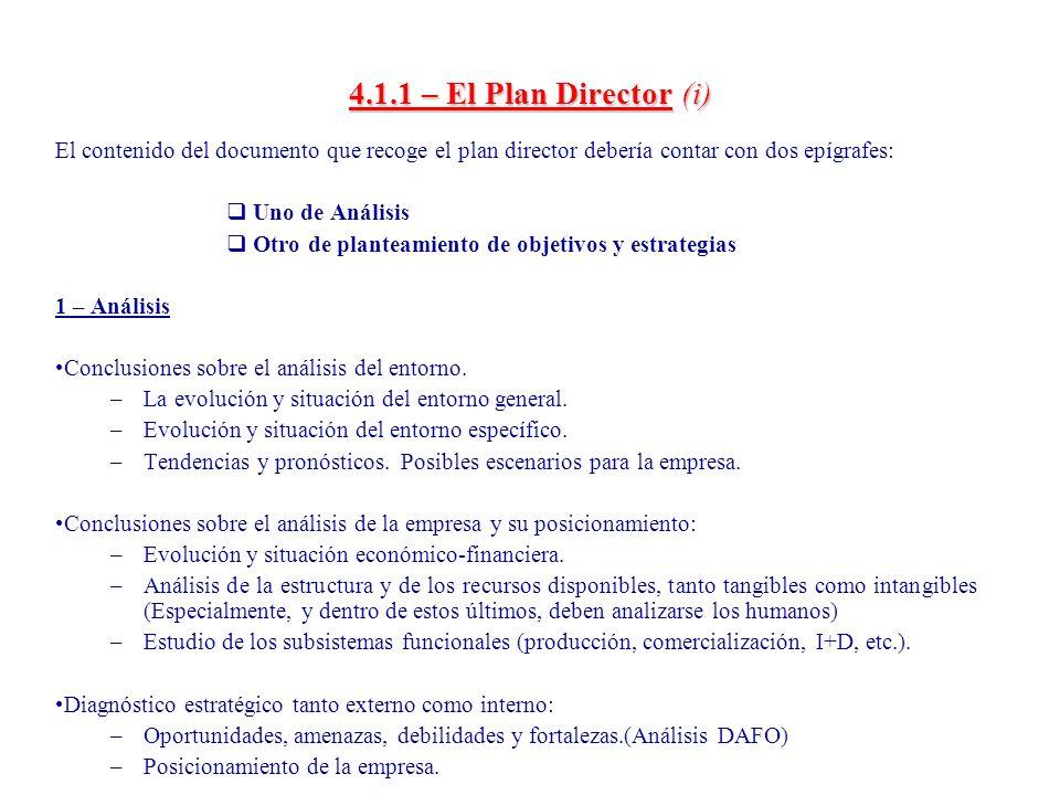 4.1.1 – El Plan Director (i)El contenido del documento que recoge el plan director debería contar con dos epígrafes: