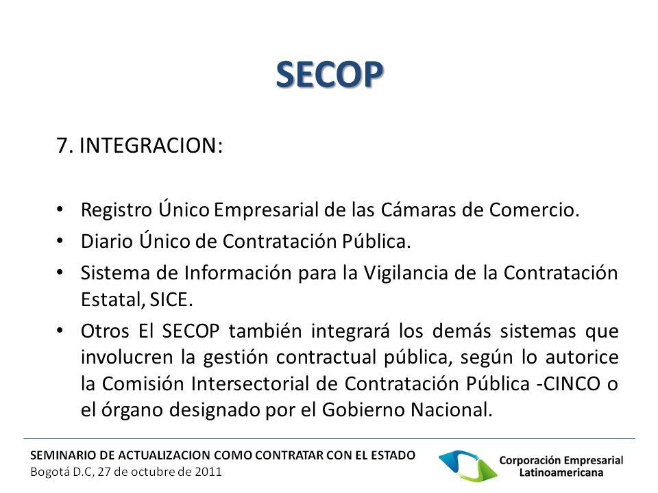 SECOP 7. INTEGRACION: Registro Único Empresarial de las Cámaras de Comercio. Diario Único de Contratación Pública.