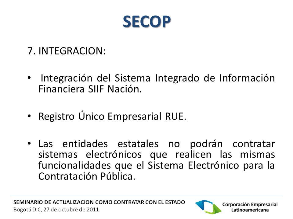 SECOP 7. INTEGRACION: Integración del Sistema Integrado de Información Financiera SIIF Nación. Registro Único Empresarial RUE.